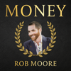 The Money Podcast - Rob Moore