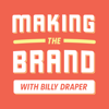 Making the Brand with Billy Draper - Billy Draper
