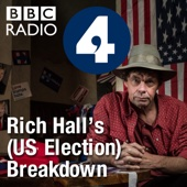 Rich Hall's (US Election) Breakdown - BBC Radio 4