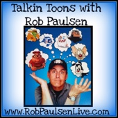 Talkin Toons with Rob Paulsen - Weekly Voice Acting and Voice Over Tips - Rob Paulsen