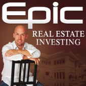 Epic Real Estate Investing - Matt Theriault   Real Estate Investing   In the spirit of Robert Kiyosaki's Rich Dad Poor Dad. An alternative to Dave Ramsey, Suze Orman, Motley Fool and Jim Cramer.