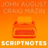 Scriptnotes Podcast - John August and Craig Mazin