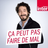 ça peut pas faire de mal - France Inter