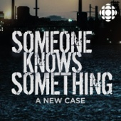 Someone Knows Something - CBC Radio
