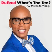 RuPaul: What's The Tee? with Michelle Visage - The Paragon Collective