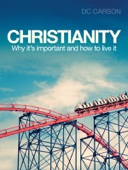 Christianity: Why it's important and how to live it