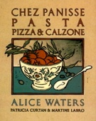 Chez Panisse Pasta, Pizza, Calzone - Alice Waters Cover Art