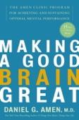 Daniel G. Amen, M.D. - Making a Good Brain Great artwork