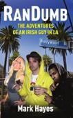 RanDumb: The Adventures of an Irish Guy in LA!