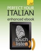 Perfect Your Italian: Teach Yourself (Enhanced Edition)
