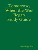 Tomorrow, When the War Began Study Guide