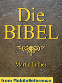 Die Bibel (Deutsch Martin Luther translation) German Bible
