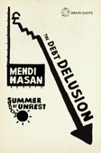 Summer of Unrest: The Debt Delusion