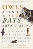 Owls Aren't Wise & Bats Aren't Blind