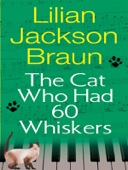 Lilian Jackson Braun - The Cat Who Had 60 Whiskers  artwork