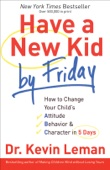 Have a New Kid by Friday - Dr. Kevin Leman Cover Art