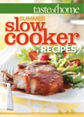 Taste of Home Summer Slow Cooker Recipes - Taste of Home Editors Cover Art