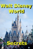 Walt Disney World Secrets Gold! - Mike Westby Cover Art
