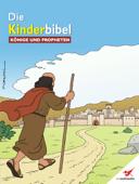 Die Kinderbibel - Könige und Propheten