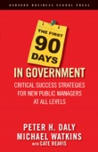 Peter H. Daly, Michael Watkins & Cate Reavis - The First 90 Days in Government bild