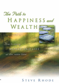 The Path to Happiness and Wealth