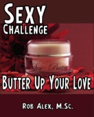 Sexy Challenge - Butter Up Your Love