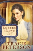 Tracie Peterson - Embers of Love (Striking a Match Book #1)  artwork