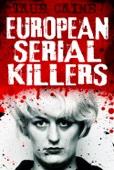 European Serial Killers
