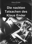 Die nackten Tatsachen des Klaus Ender