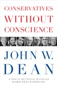 Conservatives Without Conscience - John W. Dean Cover Art