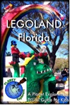 LEGOLAND Florida 2012 A Planet Explorers Travel Guide For Kids