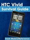 HTC Vivid Survival Guide