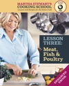 Meat Fish  Poultry Martha Stewarts Cooking School Lesson 3