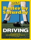 Better By Saturday TM - Driving