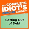 The Complete Idiots Concise Guide To Getting Out Of Debt