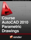 Course AutoCAD 2010 Parametric Drawings