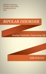 Understanding Bipolar Disorder Easing Confusion Improving Life