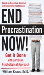 End Procrastination Now Get It Done With A Proven Psychological Approach