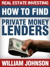 Real Estate Investing How To Find Private Money Lenders