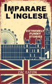 Imparare l'inglese: Extremely Funny Stories (1) + Audiolibro