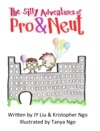 The Silly Adventures Of Pro  Neut