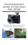 Photographers Guide To The Sony DSC-RX100
