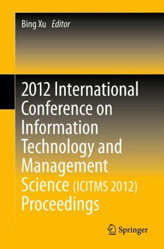 2012 International Conference on Information Technology and Management ScienceICITMS 2012 Proceedings
