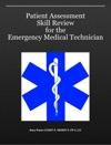 Patient Assessment Skill Review For The Emergency Medical Technician