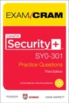 CompTIA Security SY0-301 Authorized Practice Questions Exam Cram 3e