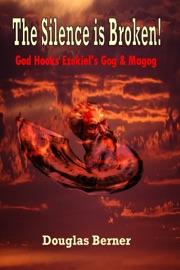 THE SILENCE IS BROKEN! GOD HOOKS EZEKIELS GOG & MAGOG