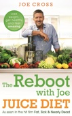 The Reboot with Joe Juice Diet – Lose weight, get healthy and feel amazing