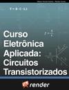 Curso Eletrnica Aplicada Circuitos Transistorizados
