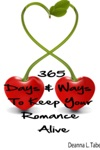 365 Days And Ways To Keep Your Romance Alive Romantic Tips For Married Couples Romantic Tips For Lovers Romance Date Night Ideas To Keep The Romance Alive In A Relationship