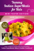 Yummy Indian SuperMeals for Kids: Mini-Taster Edition!